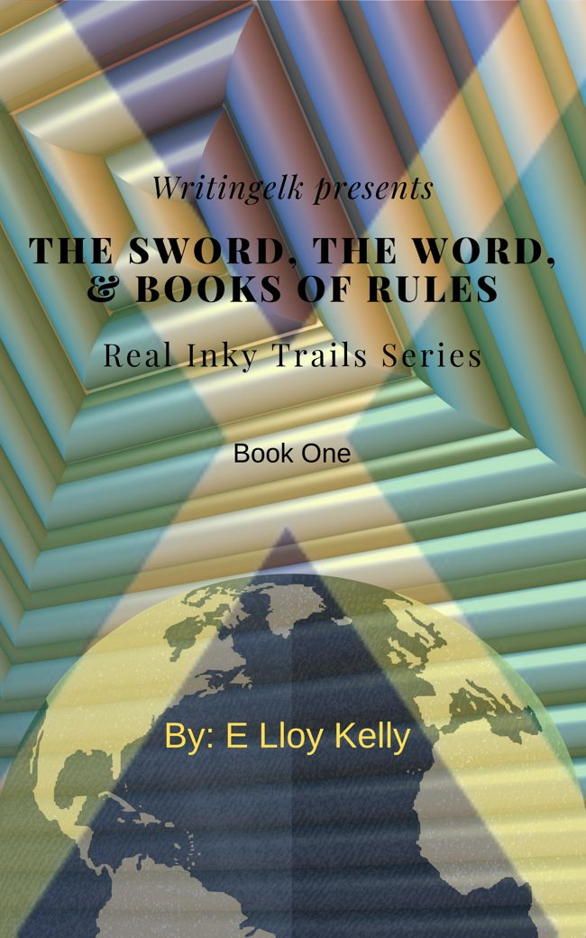 The Sword, the word & books of rules. (Real Inky Trail, bk 1