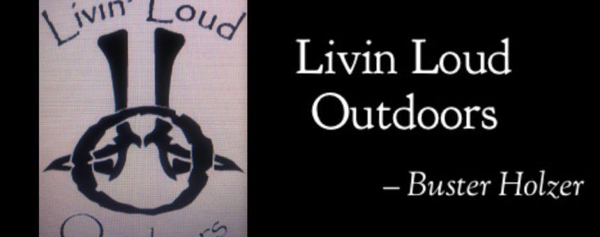 Livin Loud Outdoors