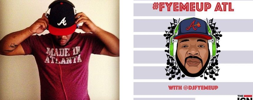 Gain: How DJ FYEMEUP launched and promotes #FYEMEUP ATL