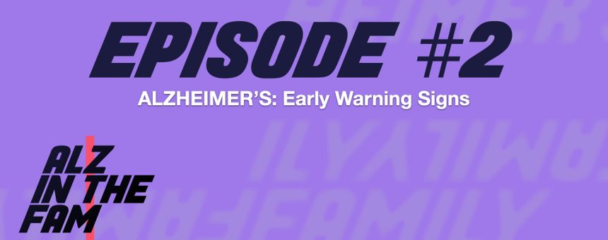 Episode 2 - Alzheimer's: Early Warning Signs