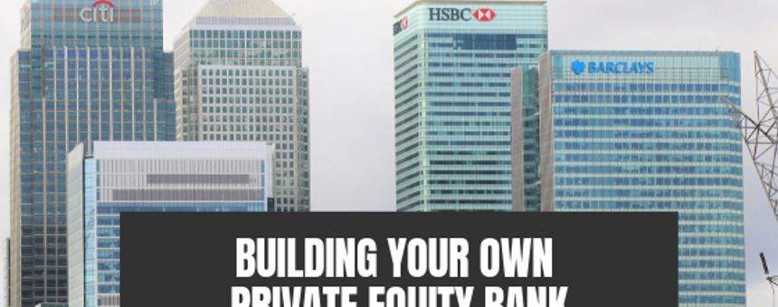 Building Your Own Private Equity Bank