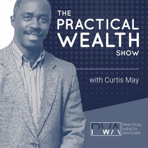 The Practical Wealth Show with Curtis May - Saturdays 1 p.m. to 3 p.m. e.s.t.  & Sundays 4 p.m. to 6 p.m. e.s.t.