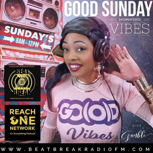 Good Sunday Morning Vibes - Sunday Mornings 8 a.m. to 12 p.m. e.s.t.
