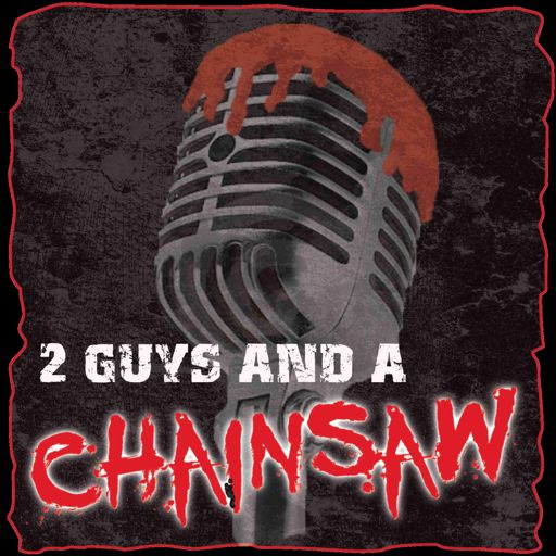 Cover art for podcast 2 Guys And A Chainsaw