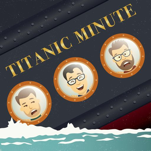 Cover art for podcast Titanic Minute