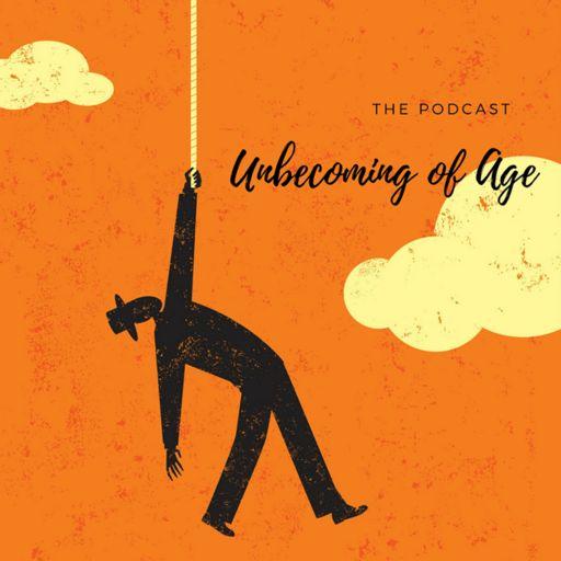 Show 0026: No Esta Aqui from Unbecoming of Age on RadioPublic