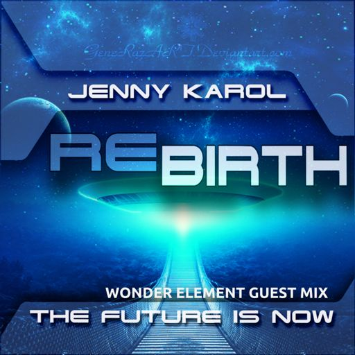 Jenny Karol - ReBirth The Future is Now! 119 [ Wonder Element Guest