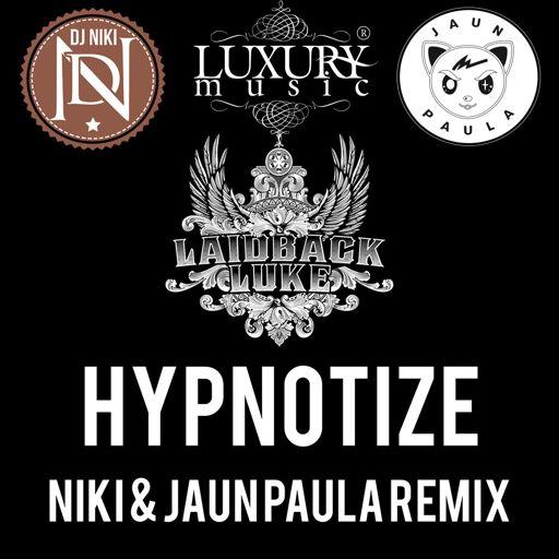 Laidback Luke- Hypnotize(NIKI & Jaun Paula Remix) from DJ Niki on