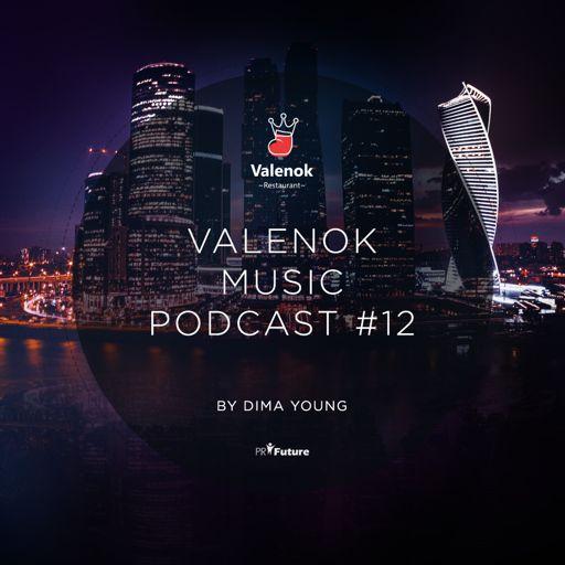 DJ Dima Young - ValenOK Music Podcast #7 (ValenOK, 2016