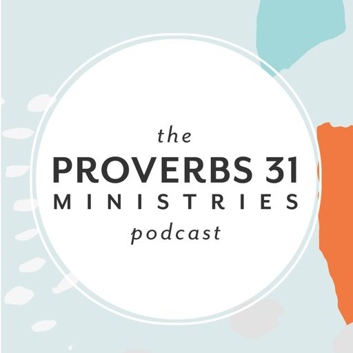 Cover art for podcast The Proverbs 31 Ministries Podcast