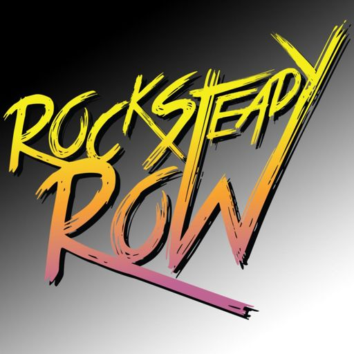c1eaa992352e Special Report: Rock Steady Row (2018) from The Projection Booth Podcast on  RadioPublic