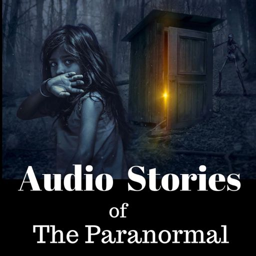 Cover art for podcast Audio Stories of The Paranormal