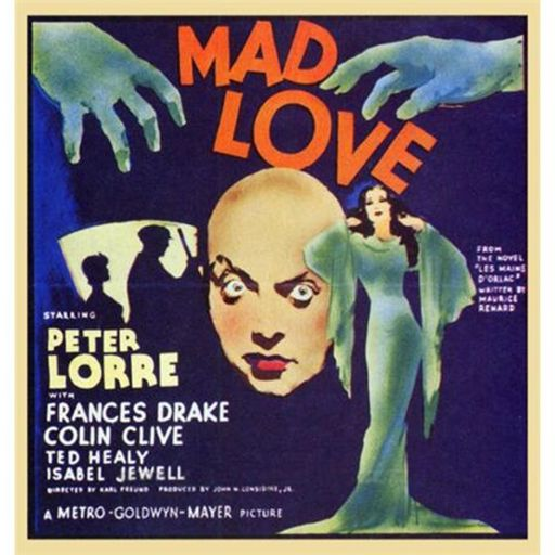 00393104d Episode 343: Mad Love (1935) from The Projection Booth Podcast on  RadioPublic