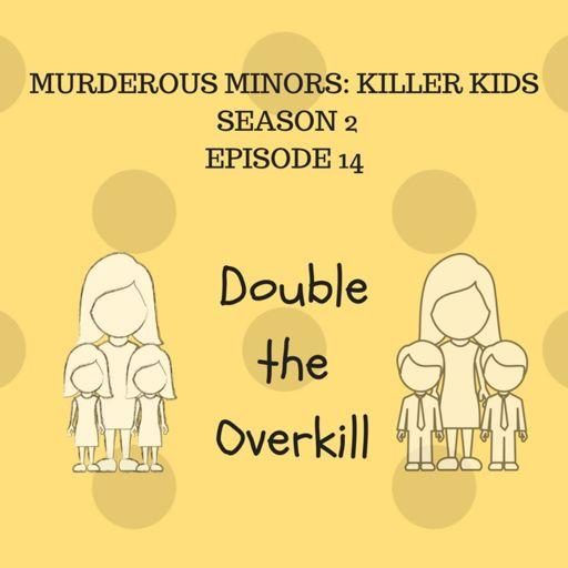 14: Double the Overkill (David & Michael Samel