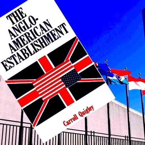Liberal Imperium: Quigley's Anglo-American Establishment