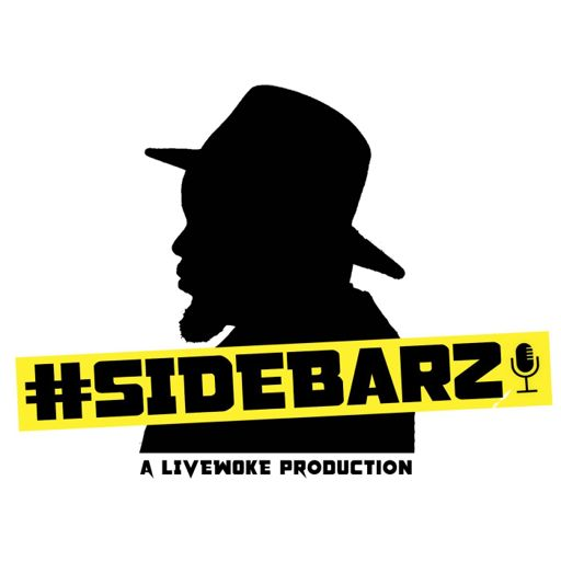 7cf1c8dd32b967  Sidebarz  A LIVEwoke production Episode 58- Not for the weak hearted Part  2 featuring C. Smith from Mogul Squared Media Network on RadioPublic