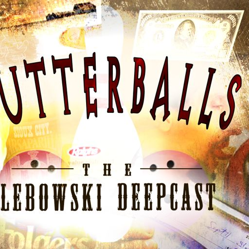 118: The Final Poopdeck from Gutterballs: The Big Lebowski Deepcast