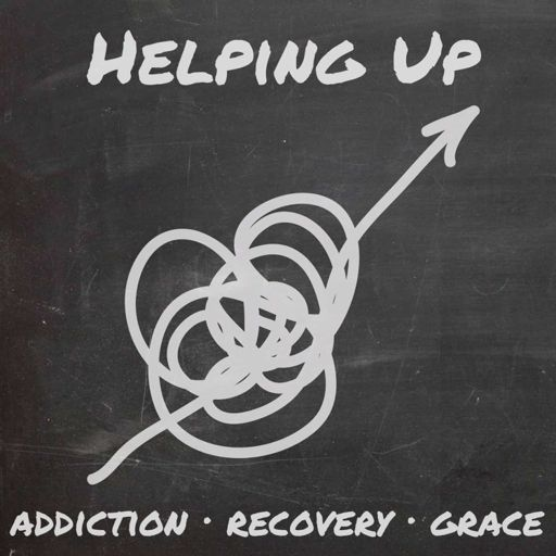 Cover art for podcast Helping Up // Stories of Addiction, Recovery, and Grace