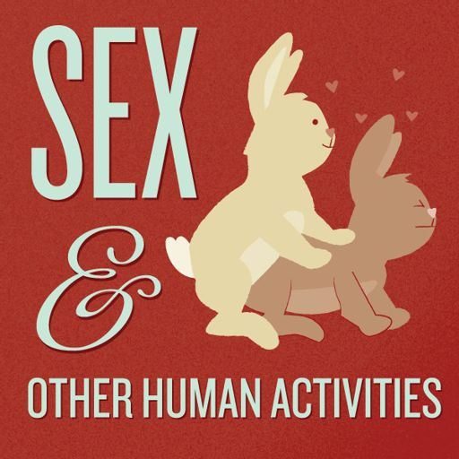Cover art for podcast Sex and Other Human Activities