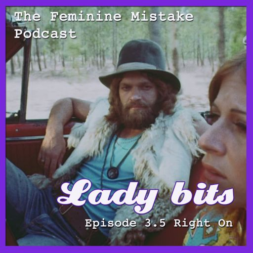 FMP EP 312 LADY BITS: AND YET… from Feminine Mistake Podcast