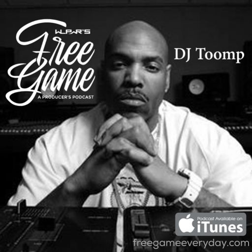 7fcf8c48e350 Free Game- The WLPWR Producers Podcast episode 18 ft. DJ Toomp