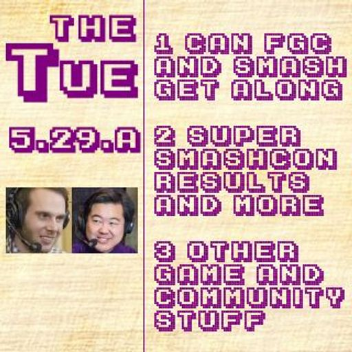 Tuesday: Smash/FGC Compatibility, Commentary, Results, Etc (5 29 A