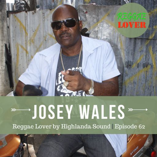 62 - Reggae Lover Podcast - 'The Colonel' JOSEY WALES a k a 'The