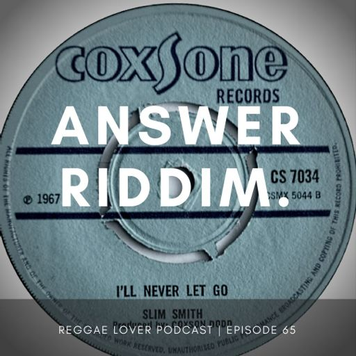 65 - Reggae Lover Podcast - Answer Riddim Mix from Reggae