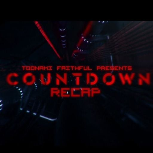 Countdown Recap Episode 1 from Toonami Faithful Podcast on