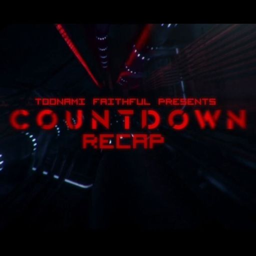 Countdown Recap Episode 3 from Toonami Faithful Podcast on RadioPublic