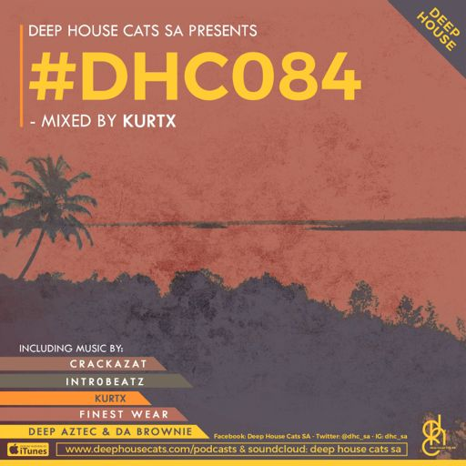 DHC084 - Mixed By Kurtx [Deep House Cats SA] from Deep House Cats