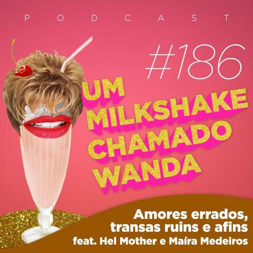 7c0b72a2bb Hel Mother e Maíra Medeiros) from Um Milkshake Chamado Wanda on RadioPublic