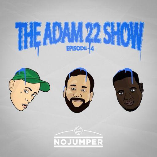 dfa89e8e1e0e The Adam22 Show  4  Talking Kanye West   J Cole from No Jumper on  RadioPublic