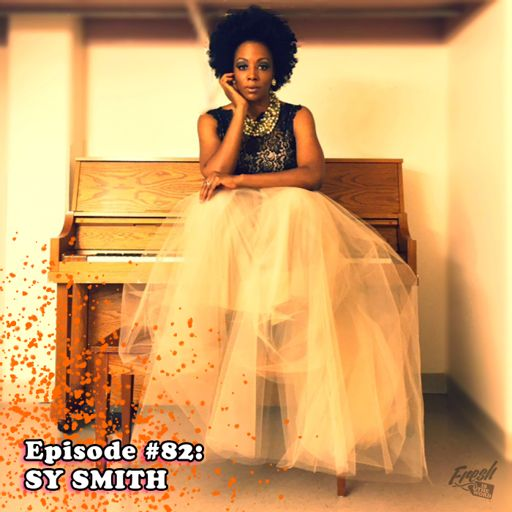 Episode #82: Sy Smith – Being an independent artist, the