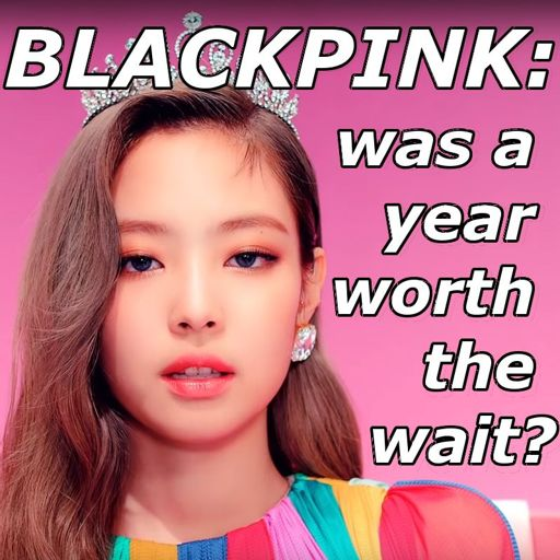 BLACKPINK: was a year worth the wait? from Kpopcast on RadioPublic