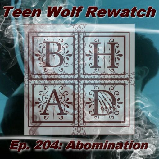 Teen Wolf Rewatch Ep  201 Omega from BHAD Podcast: Fandom