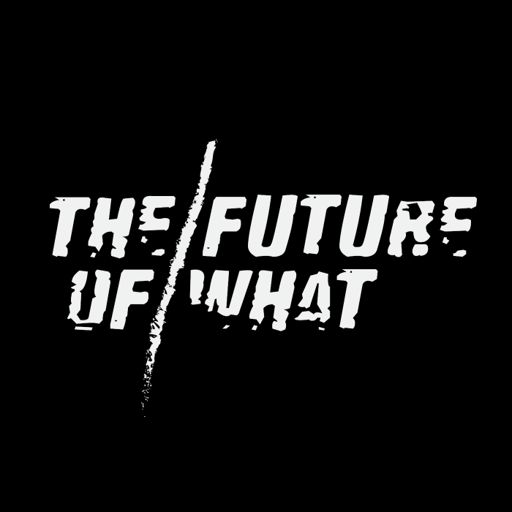Cover art for podcast The Future of What