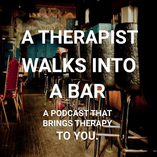 Cover art for podcast A Therapist Walks Into a Bar