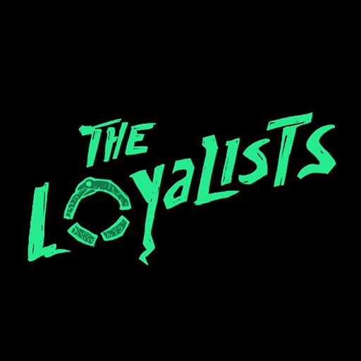 Cover art for podcast The Loyalists