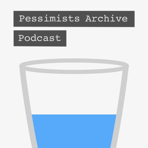 Cover art for podcast Pessimists Archive