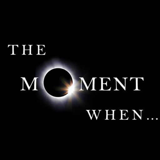 Cover art for podcast The Moment When...Podcast