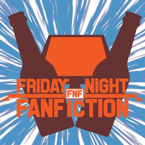 Friday Night Fanfiction on RadioPublic