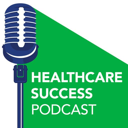 Cover art for podcast Healthcare Success