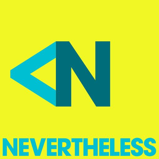 Cover art for podcast Nevertheless