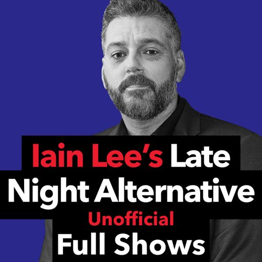 The Late Night Alternative with Iain Lee Full Shows on RadioPublic