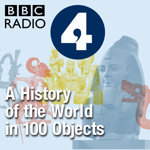 Cover art for podcast A History of the World in 100 Objects