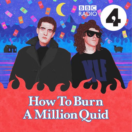 Cover art for podcast How to Burn a Million Quid