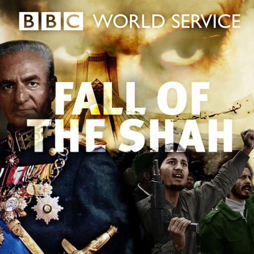 Cover art for podcast Fall of the Shah