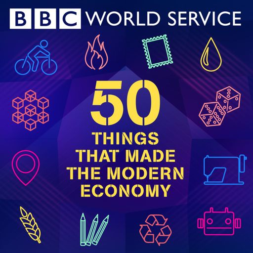 Cover art for podcast 50 Things That Made the Modern Economy