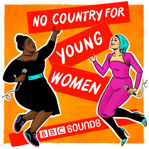 Cover art for podcast No Country For Young Women
